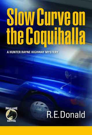 Book cover image for Slow Curve on the Coquihalla by R.E. Donald