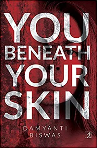 Book cover image for You Beneath Your Skin by Damyanti Biswas